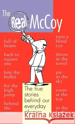 The Real McCoy: The True Stories Behind Our Everyday Phrases Georgia Hole 9780192806116