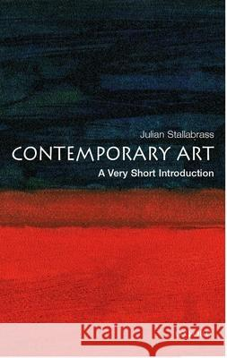 Contemporary Art: A Very Short Introduction Julian Stallabrass 9780192806468