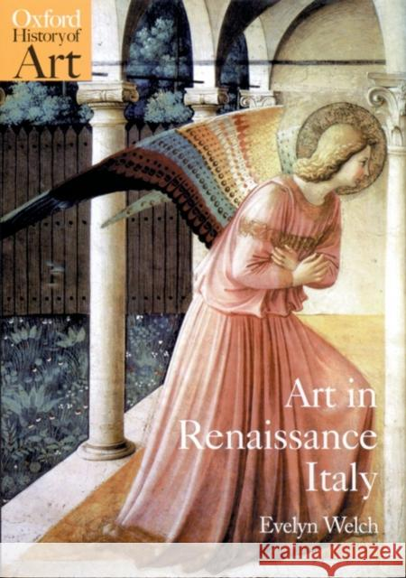Art in Renaissance Italy: 1350-1500 Evelyn Welch 9780192842794