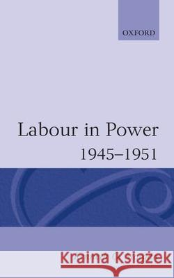 Labour in Power 1945-1951 Kenneth O. Morgan 9780192851505