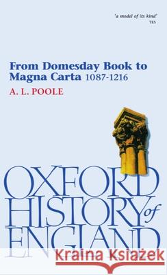 From Domesday Book to Magna Carta 1087-1216 Austin Lane Poole A. L. Poole 9780192852878