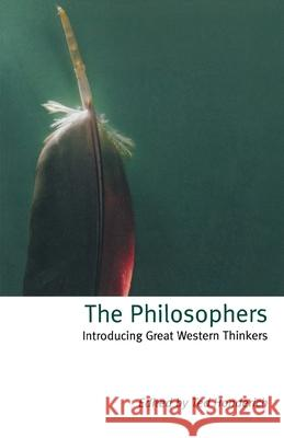 The Philosophers: Introducing Great Western Thinkers Ted Honderich 9780192854186