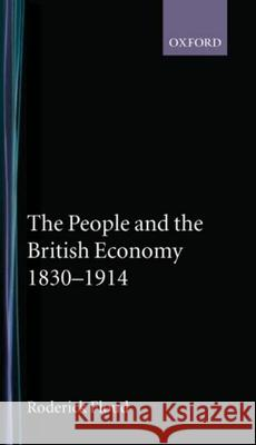 The People and the British Economy, 1830-1914 Roderick Floud 9780192892102