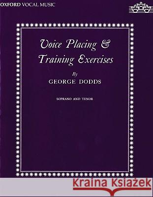 Voice placing and training exercises George Dodds 9780193221406