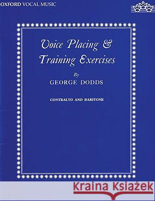 Voice Placing and Training Exercises: Low Voice George Dodds 9780193221413