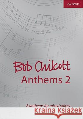 Bob Chilcott Anthems 2 Bob Chilcott 9780193364936