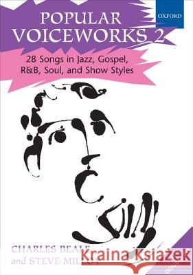 Popular Voiceworks 2: 28 Songs in Jazz, Gospel, R&B, Soul, and Show Styles Charles Beale Steve Milloy  9780193368941