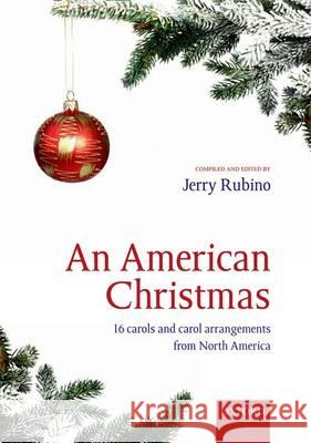 An American Christmas: 16 Carols and Carol Arrangements from North America Jerry Rubino   9780193379787
