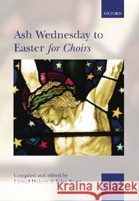 Ash Wednesday to Easter for Choirs Lionel Dakers John Scott 9780193531116