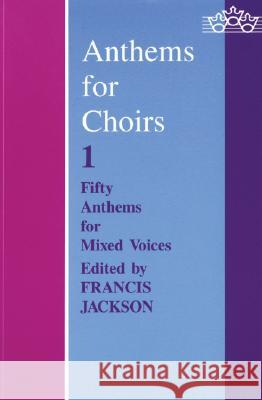 Anthems for Choirs 1 Francis Jackson 9780193532144
