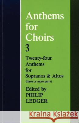 Anthems for Choirs 3 Philip Ledger 9780193532427