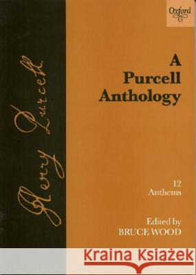 A Purcell Anthology Purcell                                  Bruce Wood Henry Purcell 9780193533516