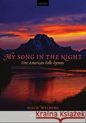 My Song in the Night: 5 American Folk-Hymns for Mixed Voices Vocal Score Mack Wilberg 9780193804999