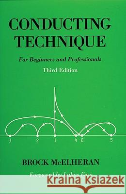 Conducting Technique: For Beginners and Professionals Brock McElheran 9780193868540