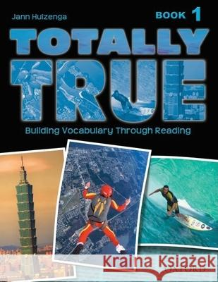 Totally True: Book 1 Jann Huizenga Linda Huizenga 9780194302036