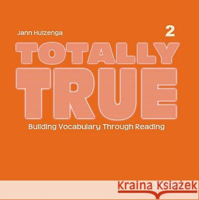 Totally True: Audio CD 2 Jann Huizenga Linda Huizenga 9780194302074