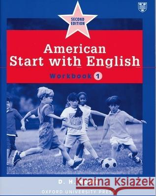 American Start with English 1: Workbook Oxford University Press                  D. H. Howe 9780194340151 Oxford University Press