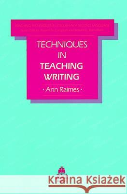 Techniques in Teaching Writing Ann Raimes Russell N. Campbell William E. Rutherford 9780194341318