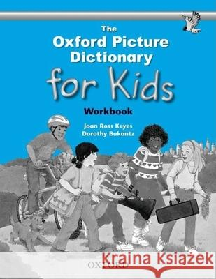 The Oxford Picture Dictionary for Kids: Workbook Joan Ross Keyes Dorothy Bukantz 9780194352185