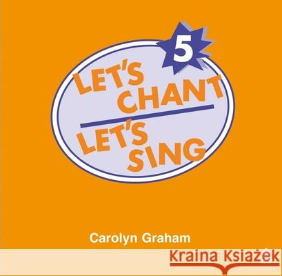 Let's Chant, Let's Sing CD 5: CD 5 - audiobook Graham                                   Carolyn Graham 9780194358934 Oxford University Press, USA