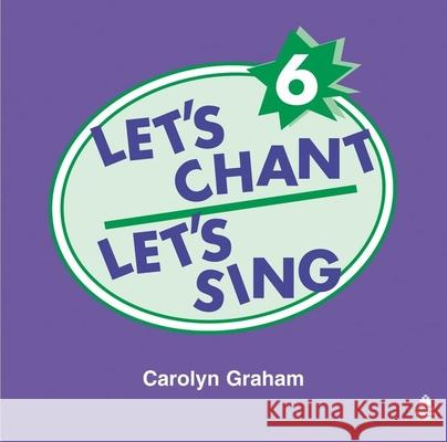 Let's Chant, Let's Sing Audio CD 6: Audio CD 6 Graham                                   Carolyn Graham 9780194358941 Oxford University Press, USA