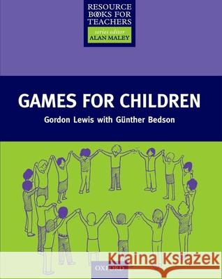 Games for Children Gordon Lewis Gunther Bedson 9780194372244
