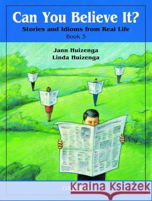 Can You Believe It?: 3: Book Jann Huizenga Linda Huizenga 9780194372763