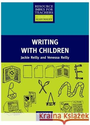 Writing with Children Jackie Reilly Vanessa Reilly 9780194375993