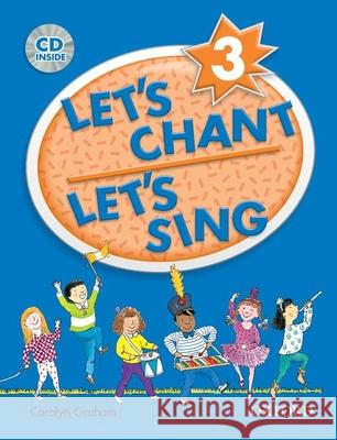 Let's Chant, Let's Sing 3 with Audio CD: Book 3 with Audio CD [With CD (Audio)] Carolyn Graham 9780194389174