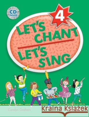 Let's Chant, Let's Sing Book 4 with Audio CD: Sb 4 with Audio CD Carolyn Graham 9780194389181