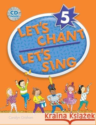 Let's Chant, Let's Sing Book 5 W/ Audio CD: Sb 5 W/ Audio CD Carolyn Graham 9780194389198