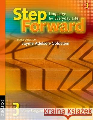Step Forward 3: Language for Everyday Life Student Book Jane Spigarelli Jayme Adelson-Goldstein 9780194392266