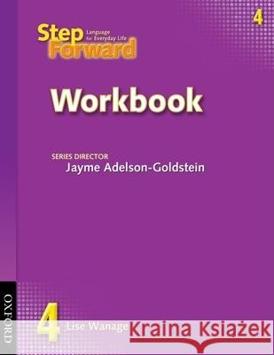Step Forward Workbook 4: Language for Everyday Life Lise Wanage Jayme Adelson-Goldstein 9780194392358