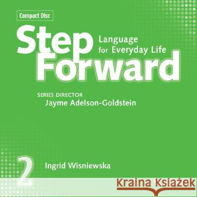 Step Forward 2 Class CDs (3) - audiobook Ingrid Wisniewska Jayme Adelson-Goldstein 9780194392419 Oxford University Press, USA