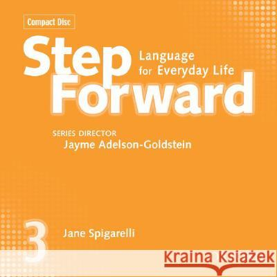 Step Forward 3 Class CDs (3) - audiobook Jane Spigarelli Jayme Adelson-Goldstein 9780194392426 Oxford University Press, USA