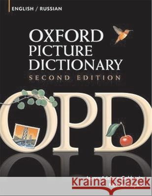 Oxford Picture Dictionary English-Russian: Bilingual Dictionary for Russian Speaking Teenage and Adult Students of English Jayme Adelson-Goldstein Norma Shapiro 9780194740173 Oxford University Press, USA