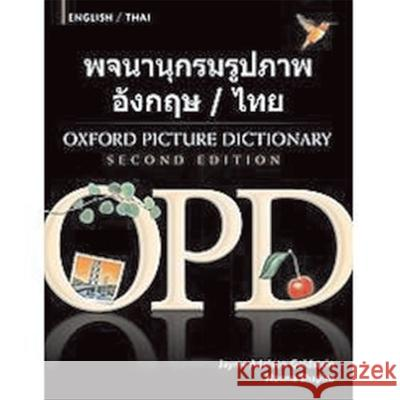 Oxford Picture Dictionary English-Thai: Bilingual Dictionary for Thai Speaking Teenage and Adult Students of English Jayme Adelson-Goldstein Norma Shapiro 9780194740180 Oxford University Press, USA