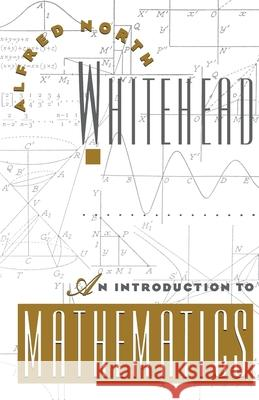 An Introduction to Mathematics Alfred North Whitehead 9780195002119
