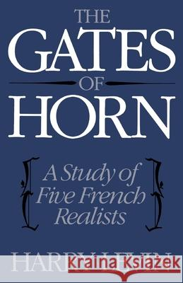 The Gates of Horn: A Study of Five French Realists Harry Levin 9780195007275