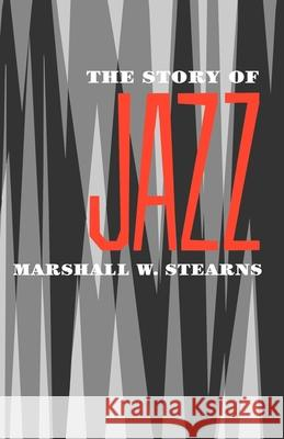 The Story of Jazz Marshall W. Stearns 9780195012699
