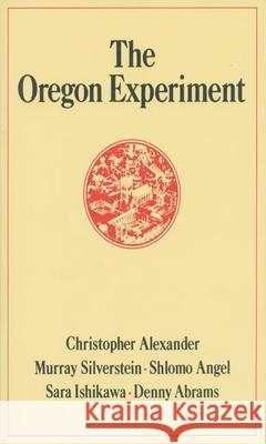 The Oregon Experiment Christopher Alexander 9780195018240