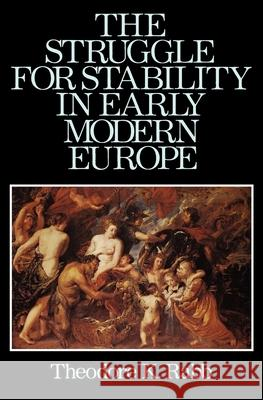 The Struggle for Stability in Early Modern Europe Theodore K. Rabb 9780195019568