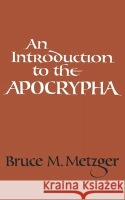 An Introduction to the Apocrypha Bruce Manning Metzger 9780195023404