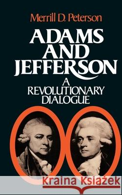 Adams and Jefferson Merrill D. Peterson 9780195023558