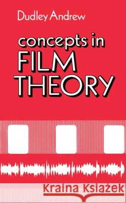Concepts in Film Theory James Dudley Andrew Dudley Andrew 9780195034288