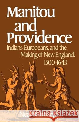 Manitou and Providence: Indians, Europeans, and the Making of New England, 1500-1643 Neal Salisbury 9780195034547