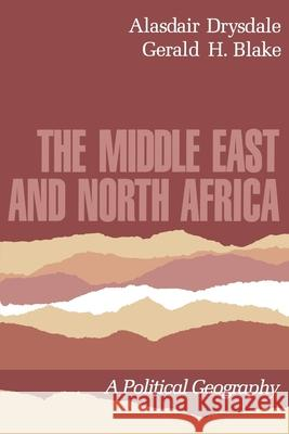 The Middle East and North Africa: A Political Geography Alasdair Drydale Alasdair Drysdale Gerald H. Blake 9780195035384