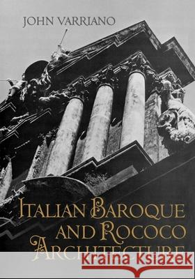Italian Baroque and Rococo Architecture John Varriano 9780195035483