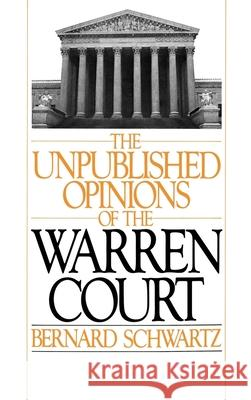 The Unpublished Opinions of the Warren Court Bernard Schwartz 9780195035636