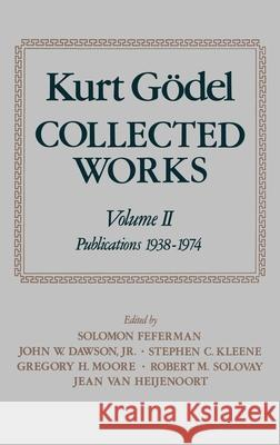 Collected Works: Volume II: Publications 1938-1974 Kurt Godel Stephen C. Kleene Solomon Feferman 9780195039726